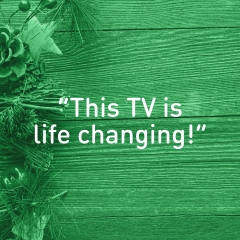 "Message of thanks. ""This TV is life changing!"""