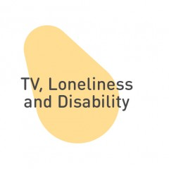TV, disabilities, loneliness
