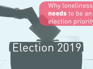 Why loneliness is an election priority